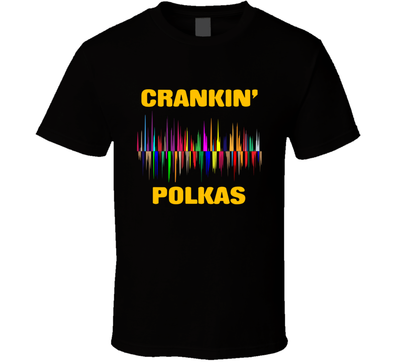Crankin Polkas Equalizer T Shirt