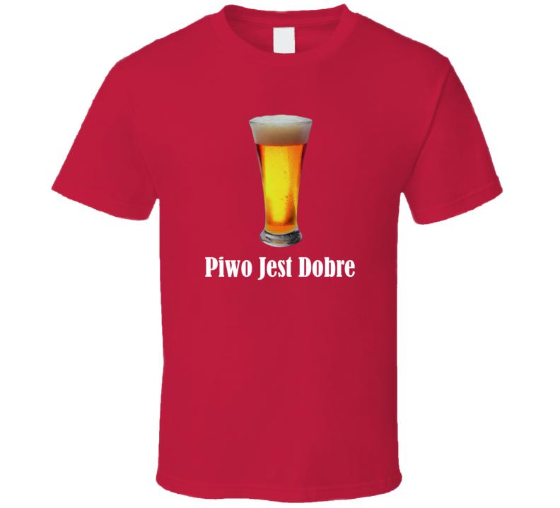 Piwo Jest Dobre (White Text) T Shirt