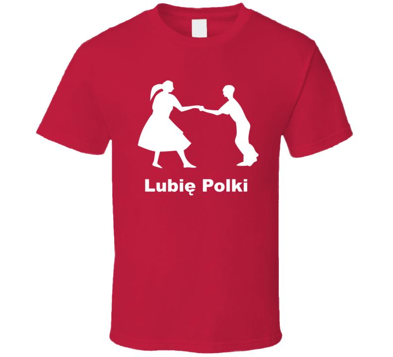 LubiÄ™ polki T Shirt