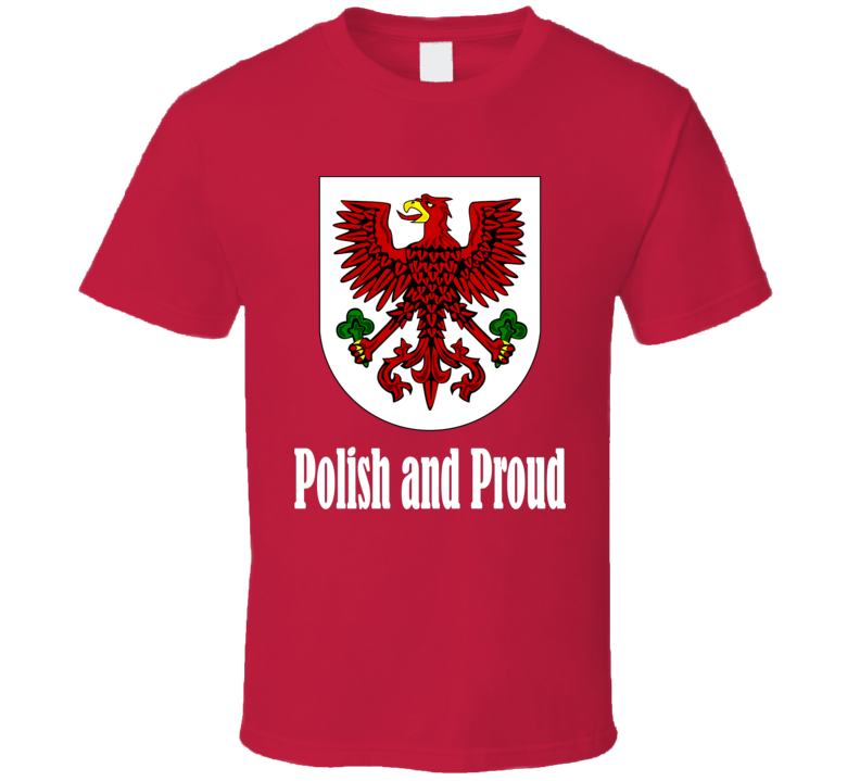 Polish and Proud with Eagle (WT) T Shirt