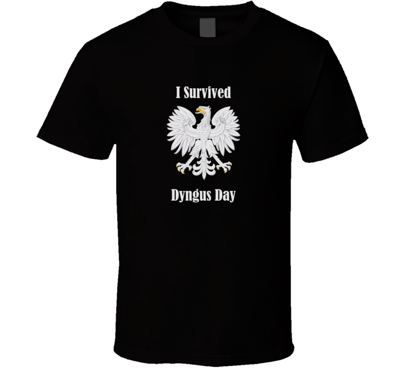 I Survived Dyngus Day v.2 T Shirt