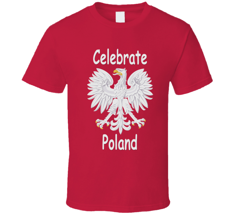 Celebrate Poland v.1 T Shirt