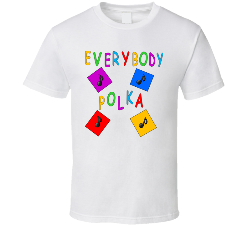 Everybody Polka v.1 T Shirt