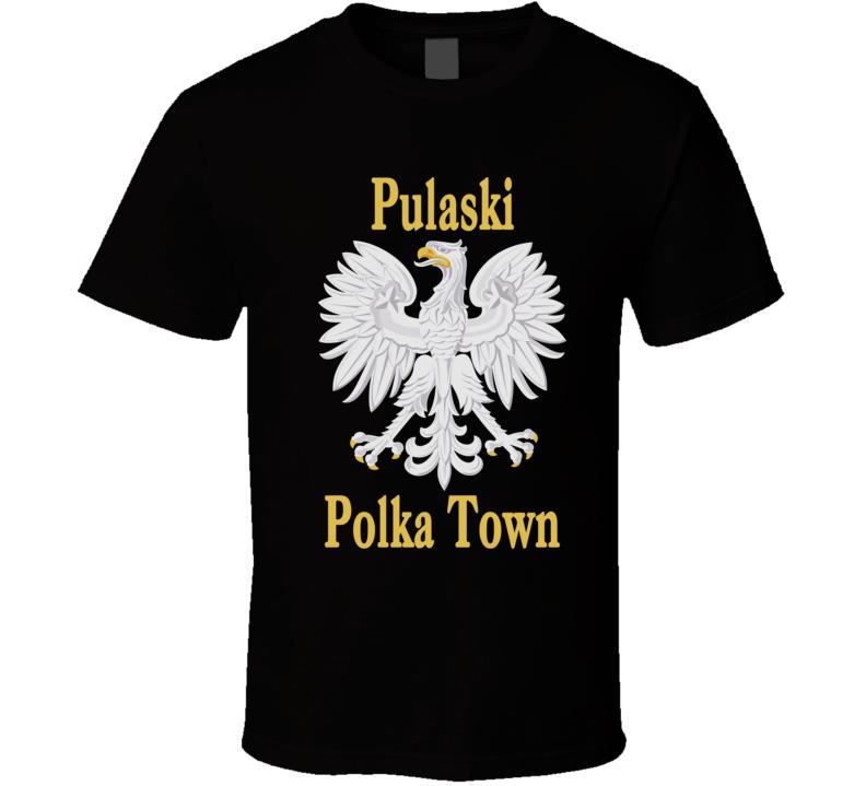 Pulaski Polka Town V.1 T Shirt