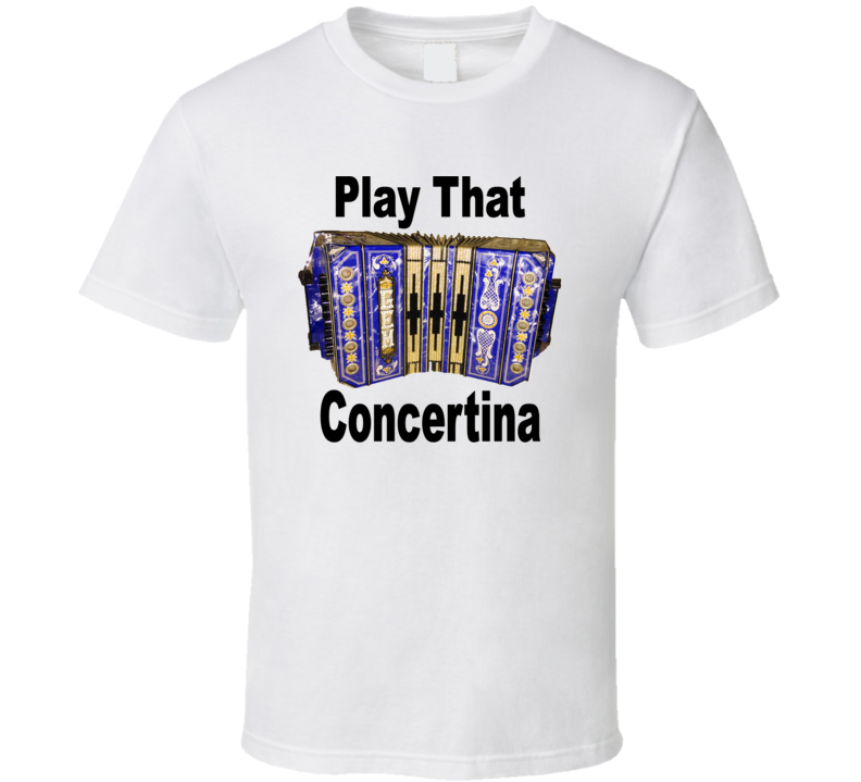 Play That Concertina V.3 T Shirt