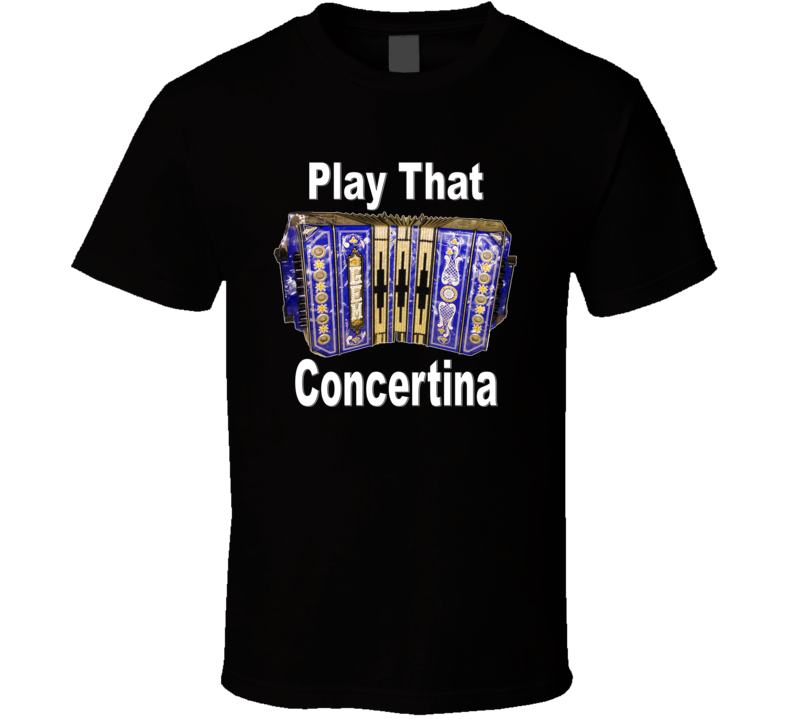 Play That Concertina V.4 T Shirt