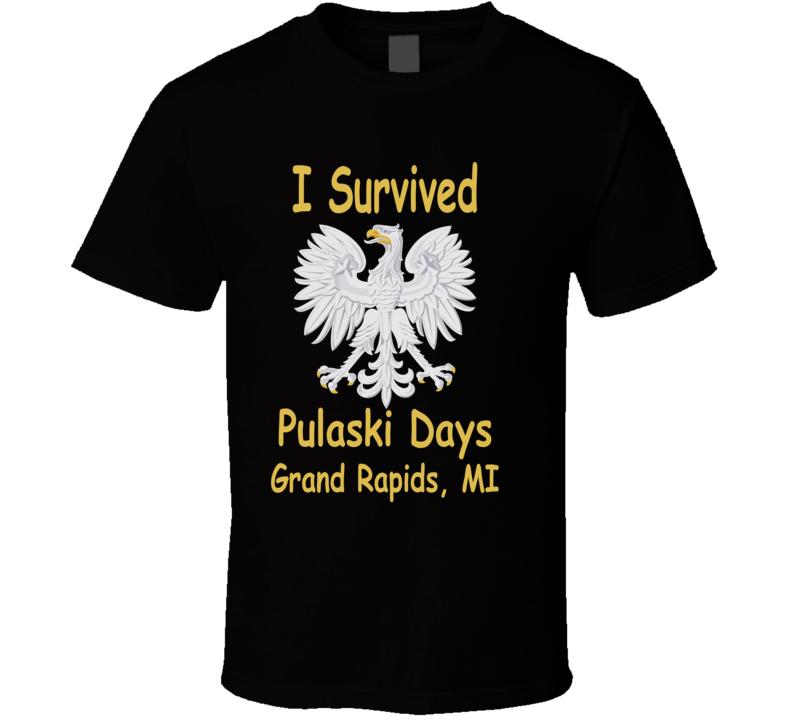 I Survived Pulaski Days Grand Rapids T Shirt