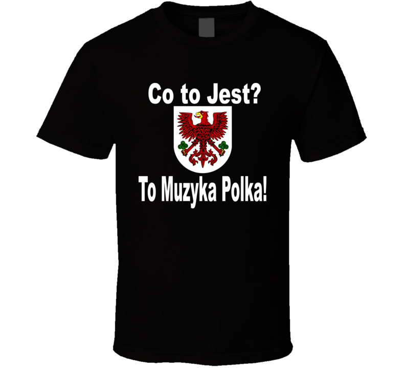 Co To Jest It's Polka Music V.2 T Shirt