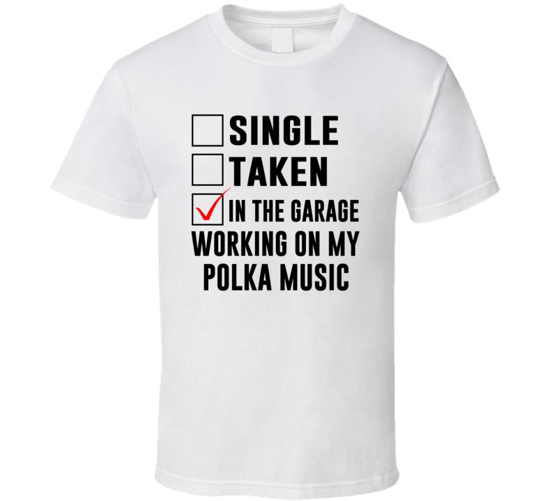 Working On Polka Music T Shirt