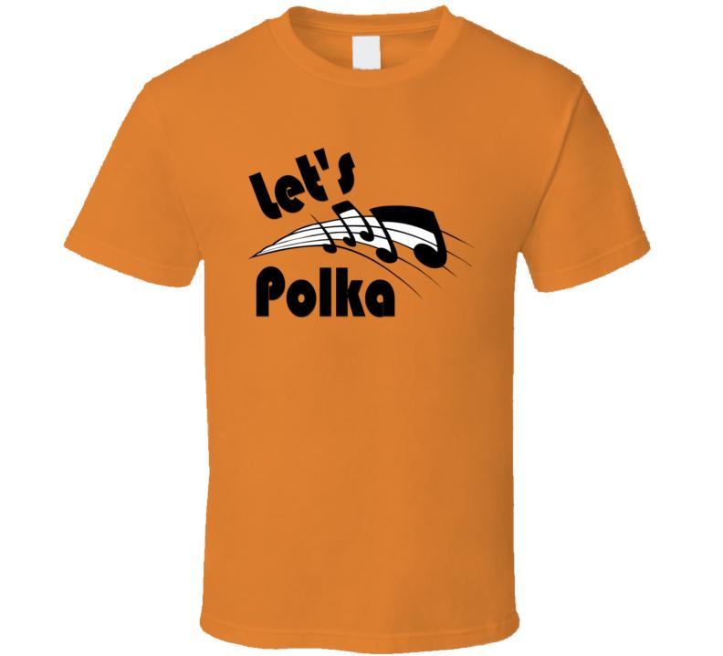 Let's Polka V.1 T Shirt