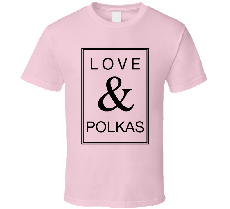 Love And Polkas V.1 T Shirt