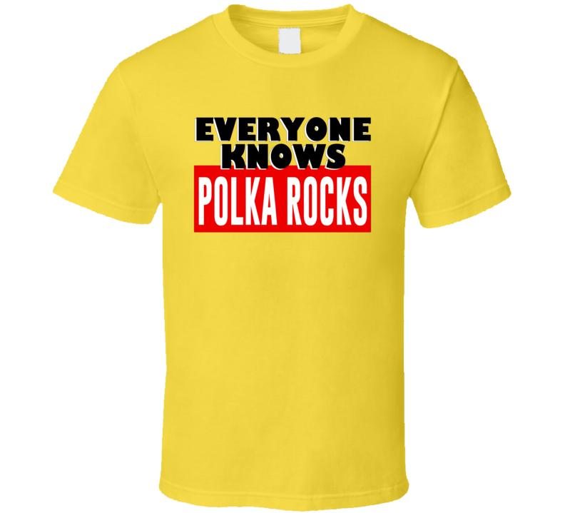 Everyone Knows Polka Rocks V.1 T Shirt