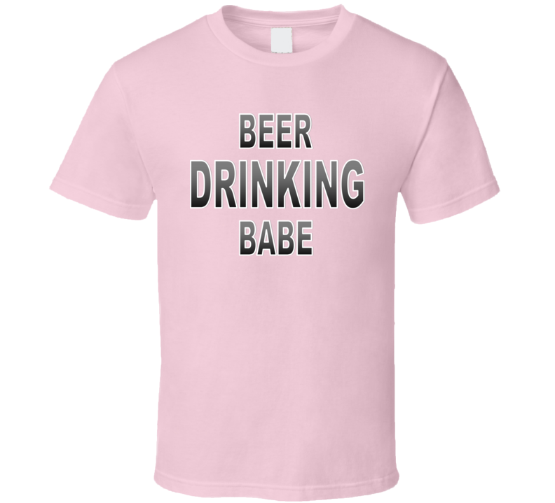 Beer Drinking Babe V.1 T Shirt