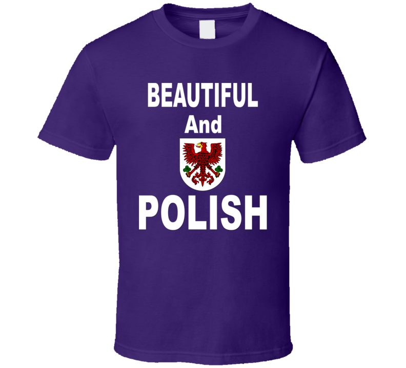 Beautiful And Polish V.1 T Shirt