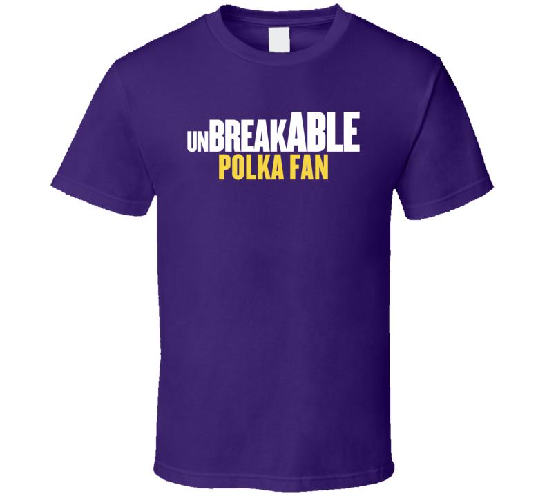 Unbreakable Polka Fan V.1  T Shirt