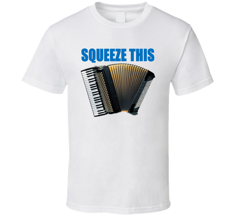 Squeeze This Accordion V.2 T Shirt