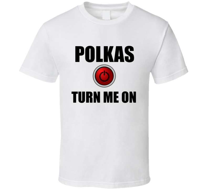 Polkas Turn Me On V.1 T Shirt