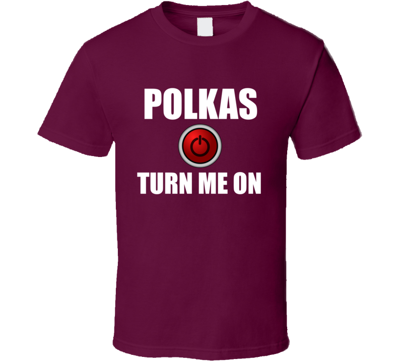 Polkas Turn Me On V.2 T Shirt
