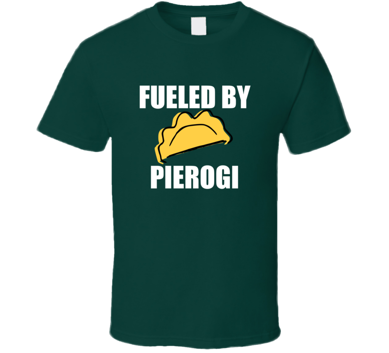 Fueled By Pierogi V.2 T Shirt