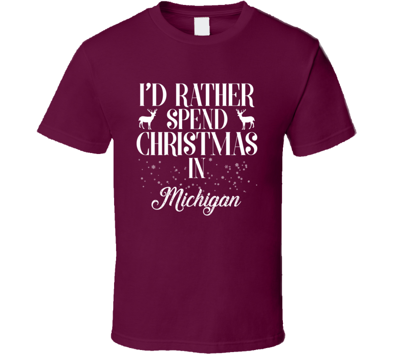 Spend Christmas In Michigan T Shirt