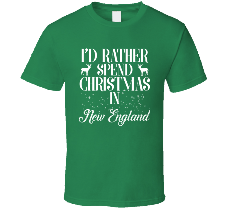 Spend Christmas In New England T Shirt