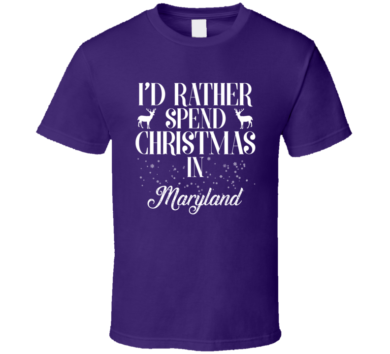 Spend Christmas In Maryland T Shirt