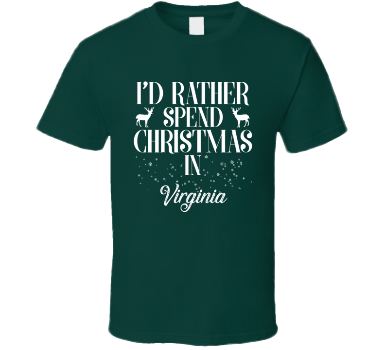 Spend Christmas In Virginia T Shirt