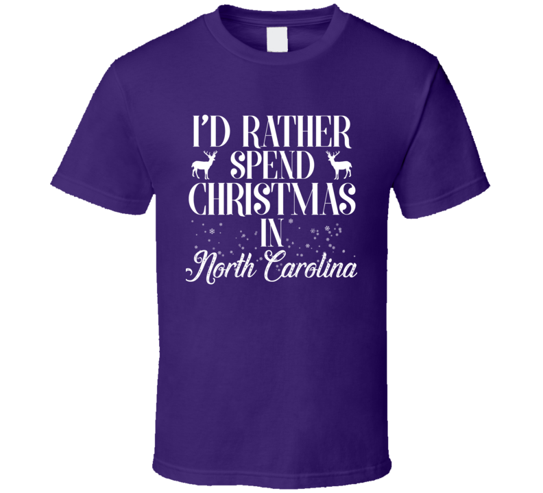 Spend Christmas In North Carolina T Shirt