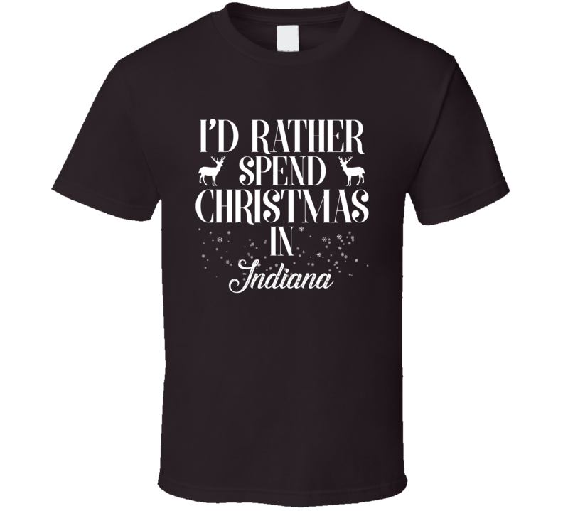 Spend Christmas In Indiana T Shirt