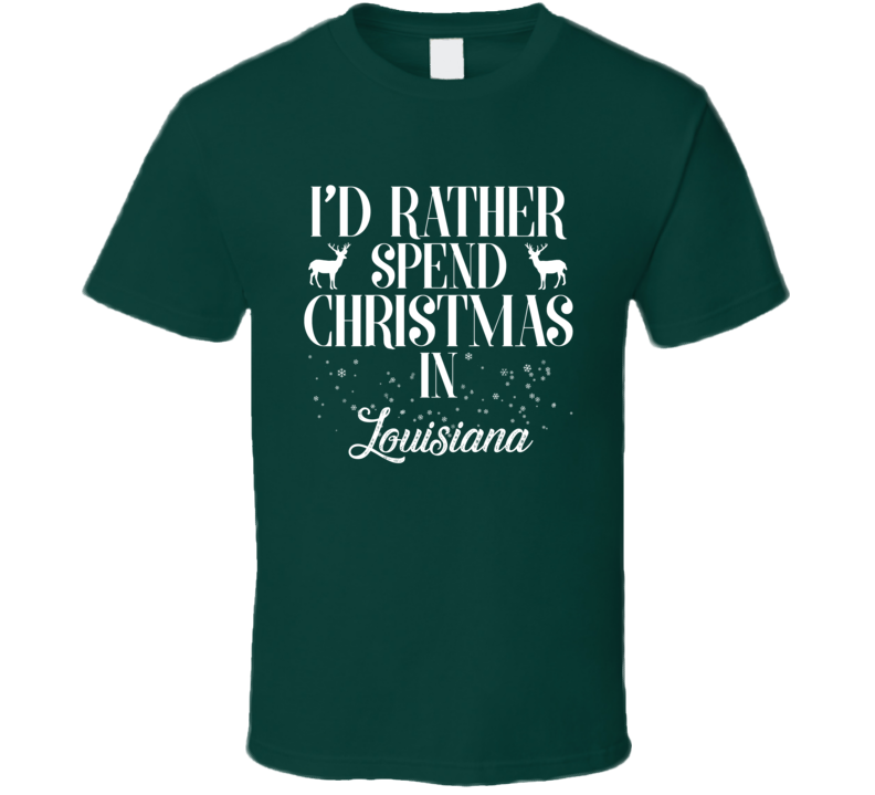 Spend Christmas In Louisiana T Shirt