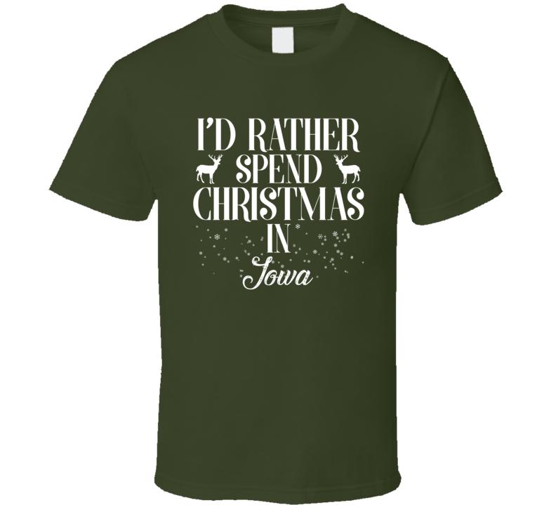 Spend Christmas In Iowa T Shirt