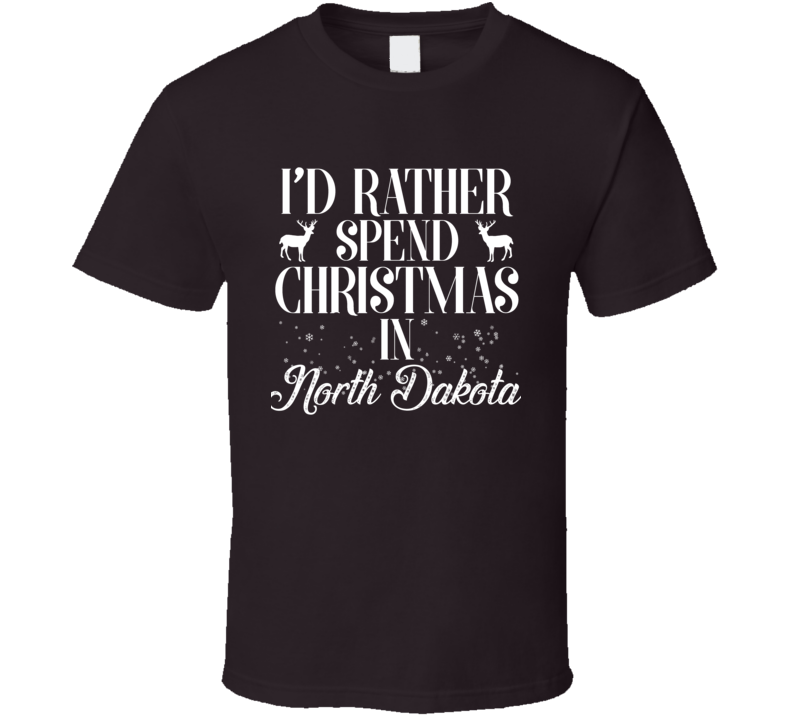 Spend Christmas In North Dakota T Shirt