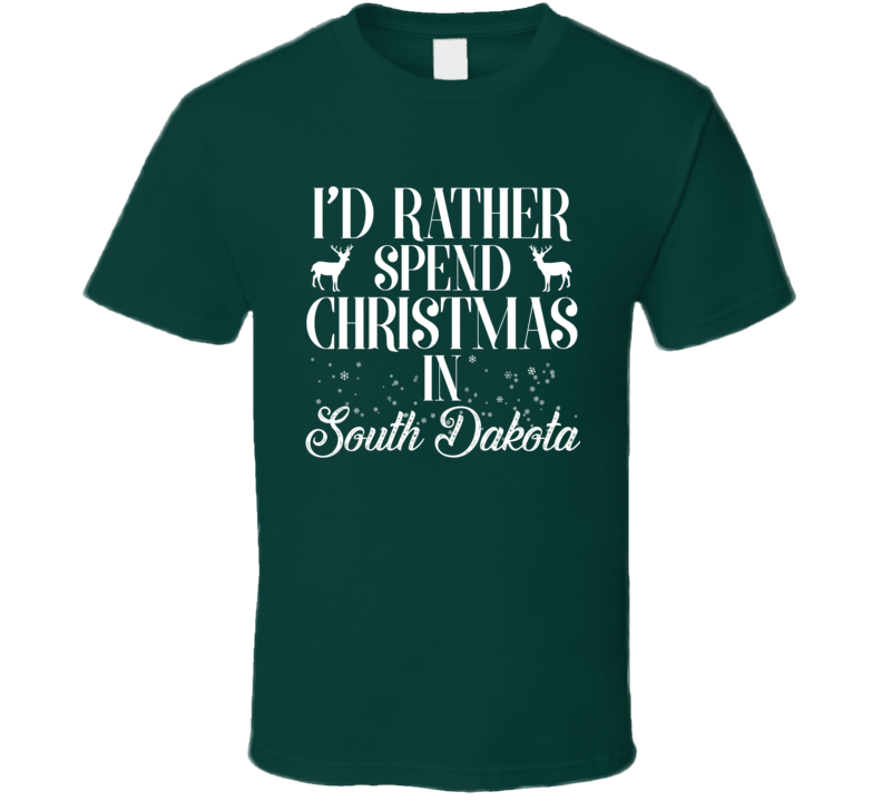 Spend Christmas In South Dakota T Shirt