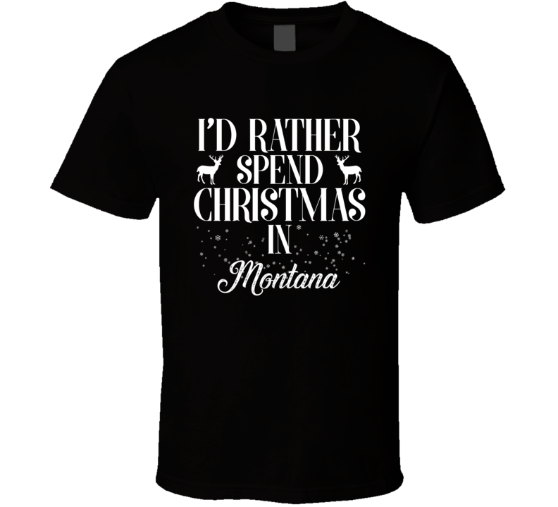 Spend Christmas In Montana T Shirt