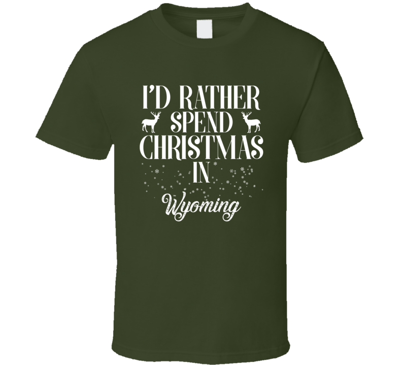 Spend Christmas In Wyoming T Shirt