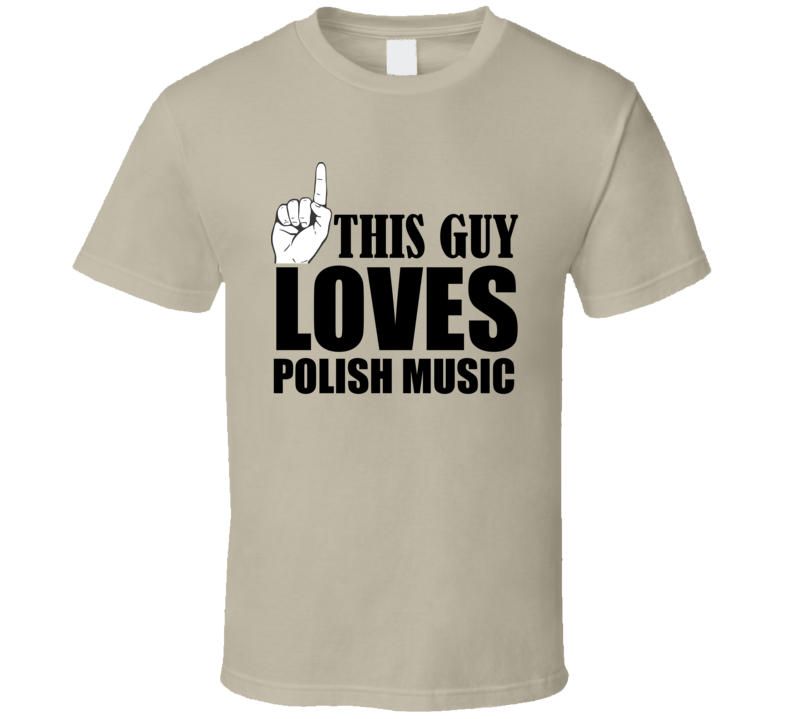 This Guy Loves Polish Music V.1 T Shirt