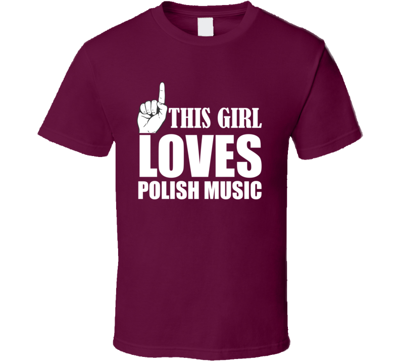 This Girl Loves Polish Music V.2 T Shirt
