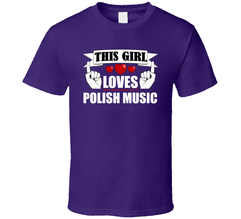 This Girl Loves Polish Music V.6 T Shirt