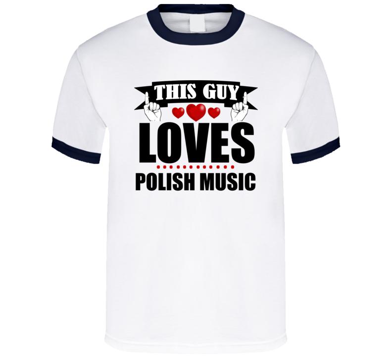 This Guy Loves Polish Music V.3 T Shirt