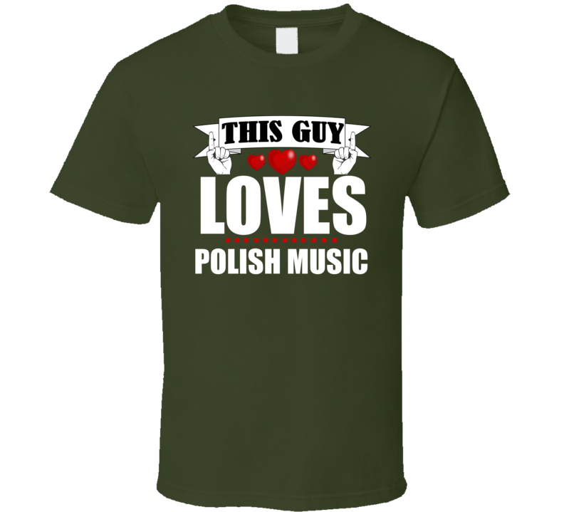 This Guy Loves Polish Music V.5 T Shirt