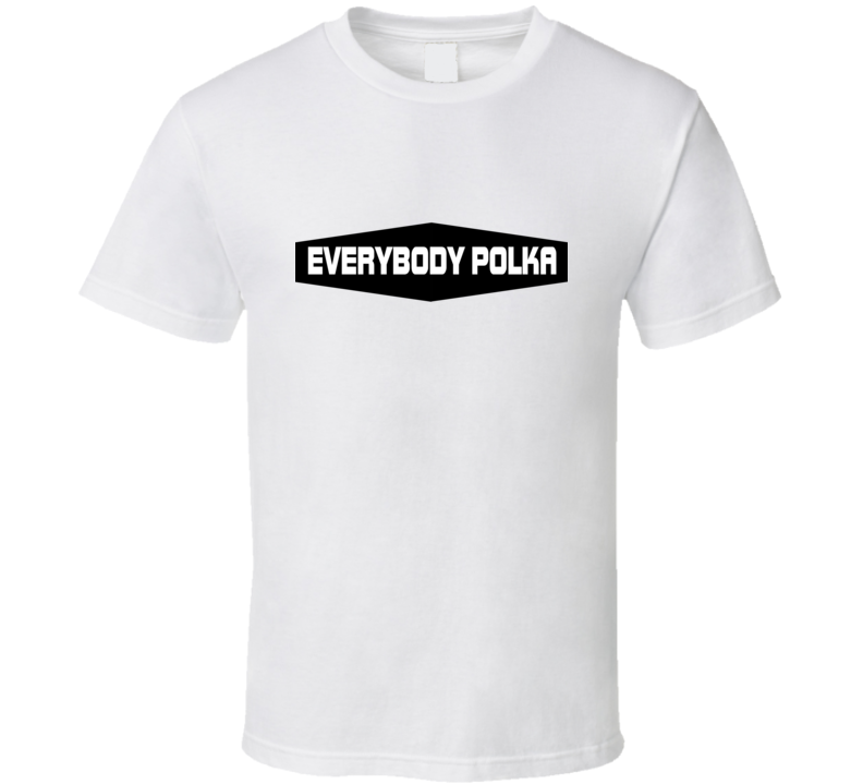 Everybody Polka V.2 T Shirt