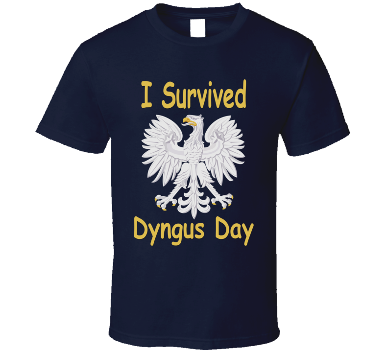 I Survived Dyngus Day V.5 T Shirt
