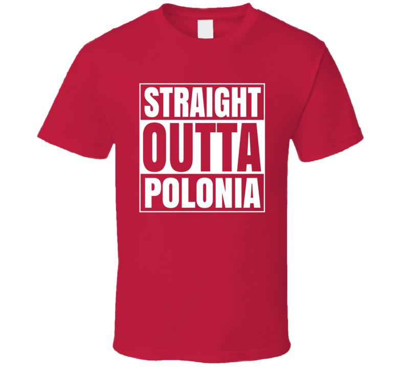 Straight Outta Polonia V.1 T Shirt