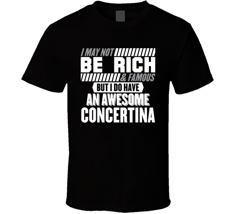 Not Rich Or Famous Concertina V.1 T Shirt