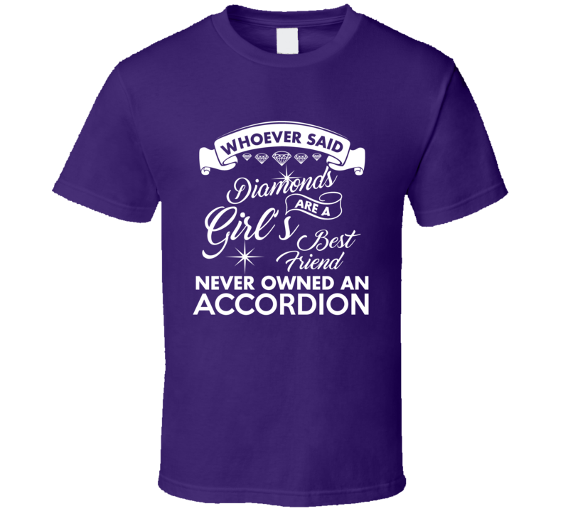 Girls, Diamonds And Accordion V.1 T Shirt