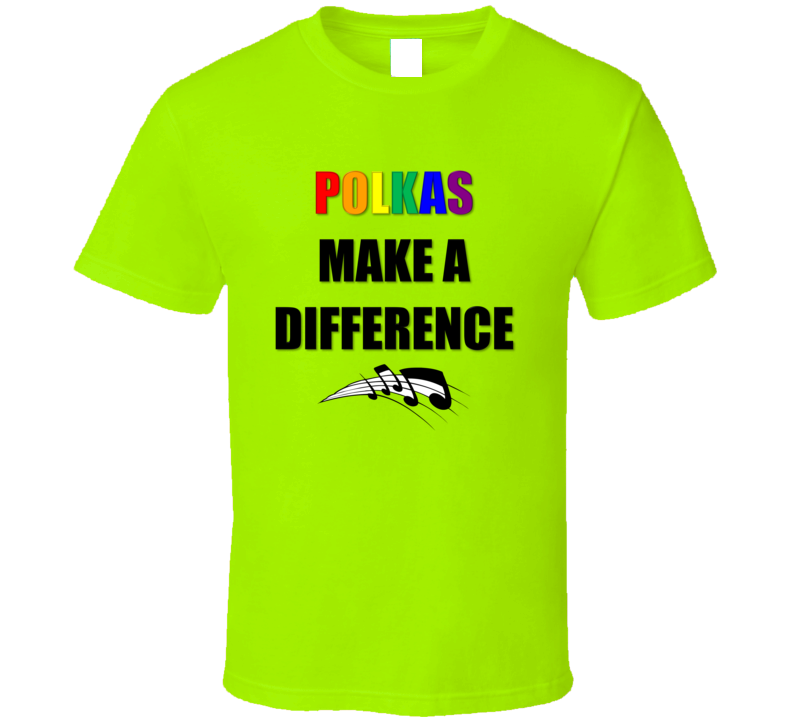 Polkas Make A Difference V.1 T Shirt
