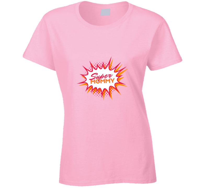Super Mommy Ladies T Shirt