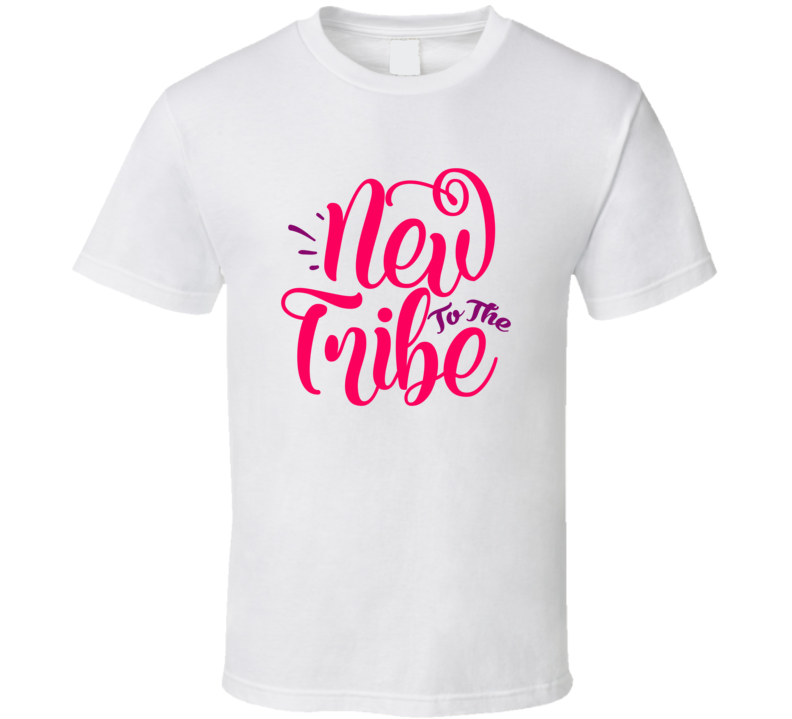 New To The Tribe T Shirt
