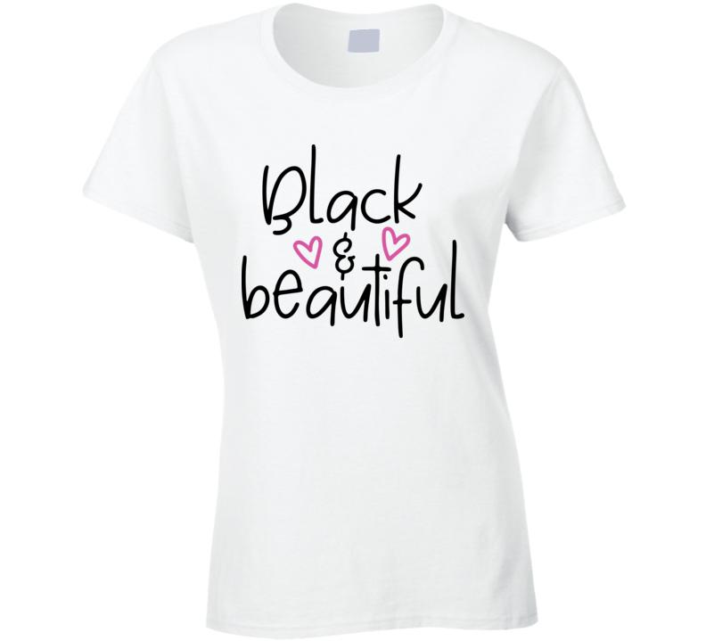 Black & Beautiful Ladies T Shirt