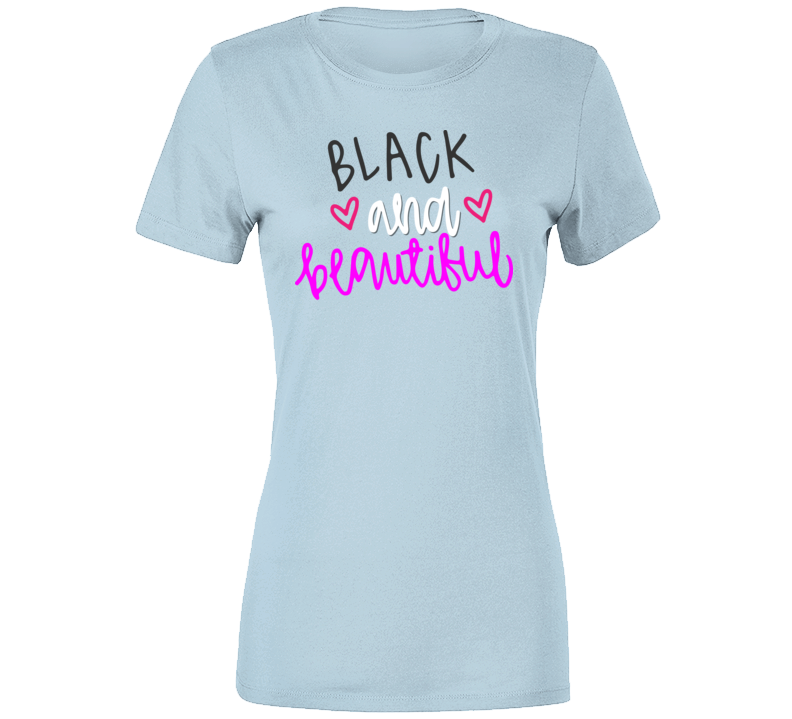 Black & Beautiful Color Ladies T Shirt